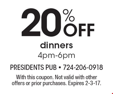 20% Off dinners 4pm-6pm. With this coupon. Not valid with other offers or prior purchases. Expires 2-3-17.