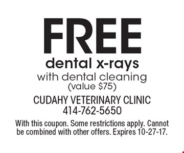 Free dental x-rays with dental cleaning (value $75). With this coupon. Some restrictions apply. Cannot be combined with other offers. Expires 10-27-17.