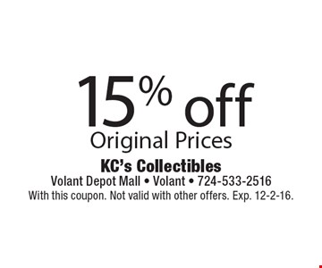 15% off Original Prices. With this coupon. Not valid with other offers. Exp. 12-2-16.