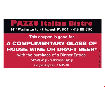 A Complimentary Glass of House Wine or Draft Beer