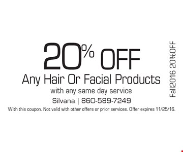 20% Off Any Hair Or Facial Products with any same day service. With this coupon. Not valid with other offers or prior services. Offer expires 11/25/16.