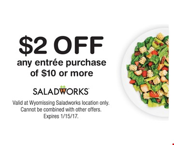 $2 OFF any entree purchase of $10 or more.