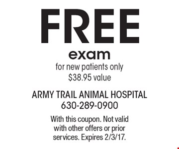 FREE exam for new patients only. $38.95 value. With this coupon. Not valid with other offers or prior services. Expires 2/3/17.