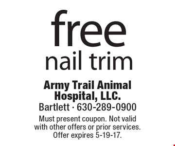 Free nail trim. Must present coupon. Not valid with other offers or prior services. Offer expires 5-19-17.