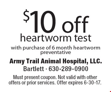 $10 off heartworm test with purchase of 6 month heartworm preventative.  Must present coupon. Not valid with other offers or prior services. Offer expires 6-30-17.