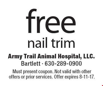 Free nail trim. Must present coupon. Not valid with other offers or prior services. Offer expires 8-11-17.