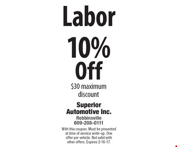 10% Off Labor. $30 maximum discount. With this coupon. Must be presented at time of service write-up. One offer per vehicle. Not valid with other offers. Expires 2-16-17.
