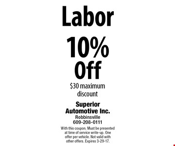 10% Off Labor $30 maximum discount. With this coupon. Must be presented at time of service write-up. One offer per vehicle. Not valid with other offers. Expires 3-29-17.