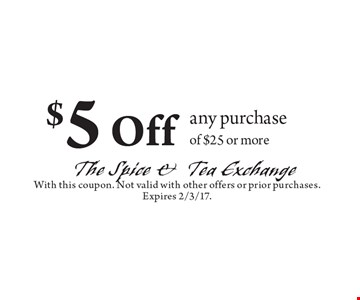 $5off any purchase of $25 or more. With this coupon. Not valid with other offers or prior purchases. Expires 2/3/17.