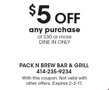$5 off any purchase of $30 or more. Dine in only. With this coupon. Not valid with other offers. Expires 2-3-17.