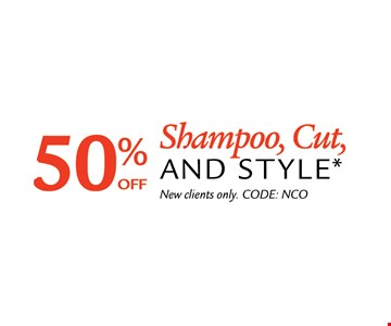 Shampoo, Cut and Style 50% off
