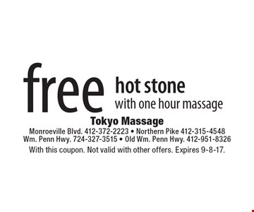 Free hot stone with one hour massage. With this coupon. Not valid with other offers. Expires 9-8-17.