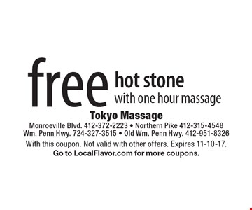 Free hot stone with one hour massage. With this coupon. Not valid with other offers. Expires 11-10-17. Go to LocalFlavor.com for more coupons.