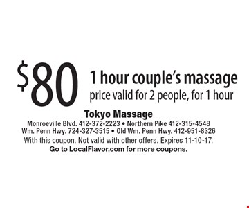 $80 for 1 hour couple's massage. Price valid for 2 people, for 1 hour. With this coupon. Not valid with other offers. Expires 11-10-17. Go to LocalFlavor.com for more coupons.