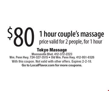 $80 for a 1 hour couple's massage. Price valid for 2 people, for 1 hour. With this coupon. Not valid with other offers. Expires 2-2-18. Go to LocalFlavor.com for more coupons.