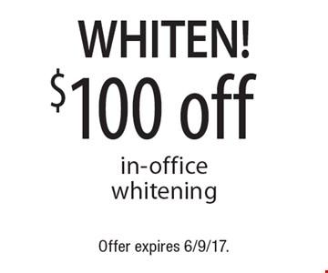 Whiten! $100 off in-office whitening. Offer expires 6/9/17.