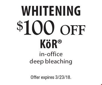 Whitening $100 off KOR in-office deep bleaching. Offer expires 3/23/18.