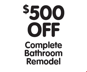 $500 OFF Complete Bathroom Remodel. All offers cannot be combined with any other offers. Expires 5/12/17.