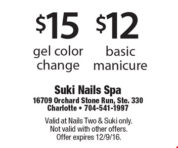 $12 basic manicure OR $15 gel color change. Valid at Nails Two & Suki only. Not valid with other offers. Offer expires 12/9/16.