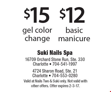 $12 basic manicure. $15 gel color change OR Valid at Nails Two & Suki only. Not valid with other offers. Offer expires 2-3-17.