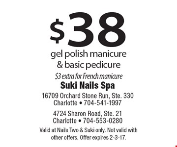 $38 gel polish manicure & basic pedicure $3 extra for French manicure. Valid at Nails Two & Suki only. Not valid with other offers. Offer expires 2-3-17.