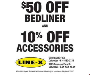 $50 OFF Bedliner AND 10% OFF Accessories. With this coupon. Not valid with other offers or prior purchases. Expires 1/15/17.