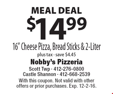 MEAL DEAL - $14.99 plus tax. 16