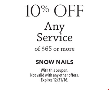 10% off Any Service of $65 or more. With this coupon. Not valid with any other offers. Expires 12/31/16.