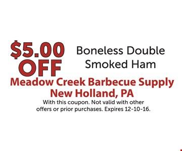 $5.00 off boneless double smoked ham