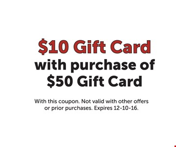 $10 gift card with purchase of $50 gift card