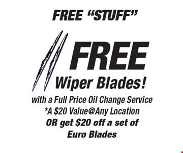 Free Wiper Blades with a Full Price Oil Change Service. A $20 Value @ Any Location OR get $20 off a set of Euro Blades. All offers valid on most cars and light trucks. Valid at participating locations. Not valid with any other offers or warranty work. Must present coupon at time of estimate. One offer per service, pre vehicle. No cash value.