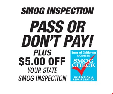 Smog Inspection Pass Or Don't Pay! Plus $5.00 Off Your State Smog Inspection.