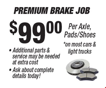 $99.00 Premium Brake Job - Additional parts & 
