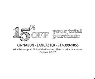 15% Off your total purchase. With this coupon. Not valid with other offers or prior purchases. Expires 1-6-17.