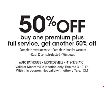 50% off. Buy one premium plus full service, get another 50% off- Complete exterior wash - Complete interior vacuum- Dash & console dusted - Windows. Valid at Monroeville location only. Expires 3-10-17. With this coupon. Not valid with other offers.CM