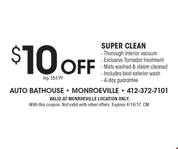 $10 off Super clean- Thorough interior vacuum- Exclusive Tornador treatment- Mats washed & steam cleaned- Includes best exterior wash- 4-day guarantee. Reg. $54.99. VALID AT MONROEVILLE LOCATION ONLY. With this coupon. Not valid with other offers. Expires 4/14/17. CM