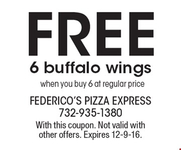 Free 6 buffalo wings when you buy 6 at regular price. With this coupon. Not valid with other offers. Expires 12-9-16.