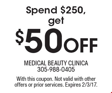 Spend $250, get $50 Off.  With this coupon. Not valid with other offers or prior services. Expires 2/3/17.