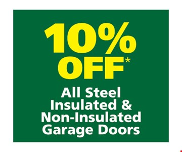 10% OFF all steel insulated & Non-Insulated garage Doors