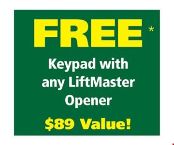 Free keypad with any LiftMaster opener.