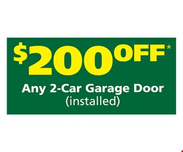 $200 off any 2-car garage door (installed). not valid with other offers. Offer expires 5/5/17.
