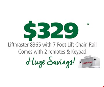 $329 Liftmaster 8365 with 7 foot lift chain rail. Comes with 2 remotes. Huge Savings.