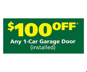 $100 off any 1-car garage door (installed).