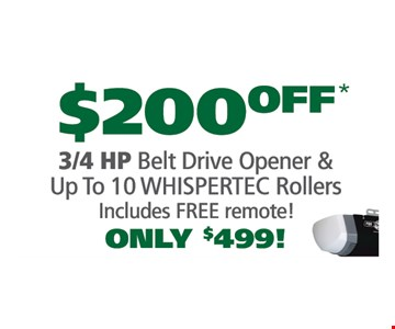 $200 off 3/4 hp belt drive opener and up to 10 whispertec rollers