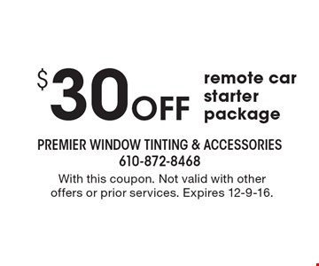 $30 Off remote car starter package. With this coupon. Not valid with other offers or prior services. Expires 12-9-16.