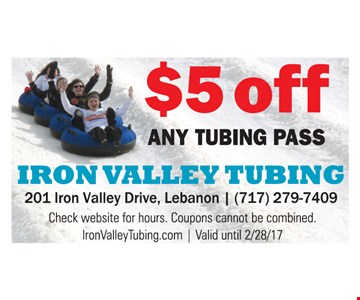 $5 off any tubing pass. Check website for hours. Coupons cannot be combined. IronValleyTubing.com. Valid until 2-28-17.