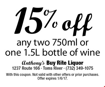 15% off any two 750 ml oro ne 1.5L bottle of wine. With this coupon. Not valid with other offers or prior purchases. Offer expires 1/6/17.