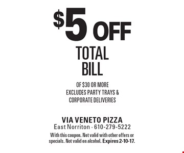 $5 off total bill of $30 or more. Excludes party trays & corporate deliveries. With this coupon. Not valid with other offers or specials. Not valid on alcohol. Expires 2-10-17.