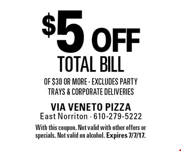 $5 off total bill of $30 or more - Excludes party trays & corporate deliveries. With this coupon. Not valid with other offers or specials. Not valid on alcohol. Expires 7/7/17.
