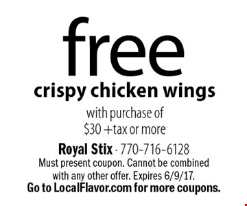 Free crispy chicken wings with purchase of $30 +tax or more. Must present coupon. Cannot be combined with any other offer. Expires 6/9/17. Go to LocalFlavor.com for more coupons.